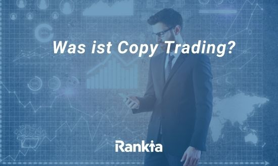 Was ist Copy Trading?